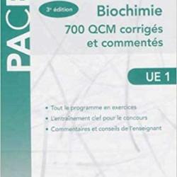 PACES Biochimie 700 QCM corriges et commentes